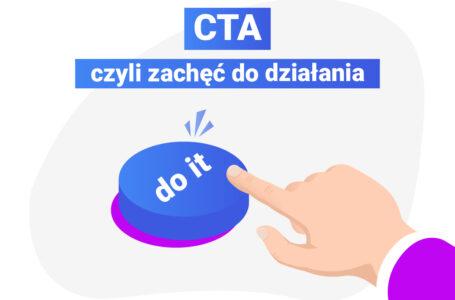CTA – czym jest i jak je wykorzystywać?