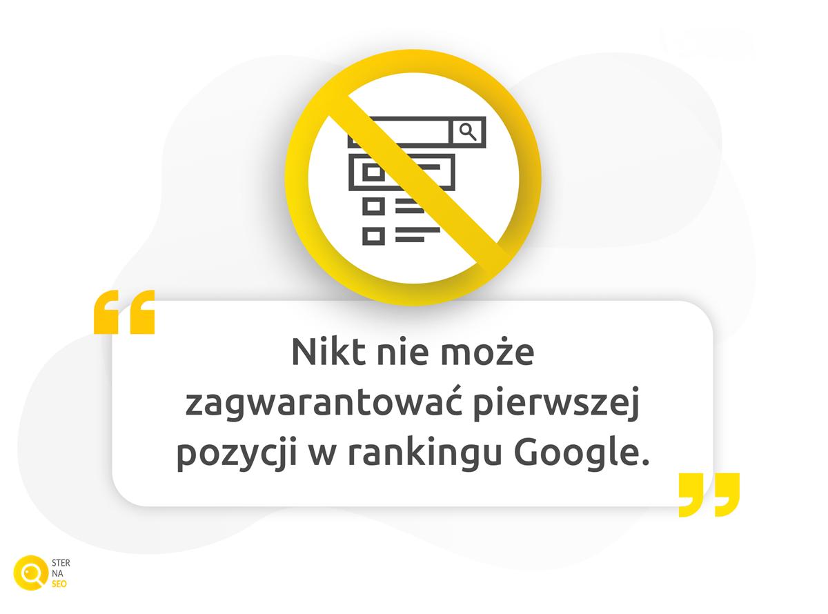 Nikt nie może zagwarantować pierwszej pozycji w rankingu Google